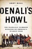 Denali's howl : the deadliest climbing disaster on America's wildest peak