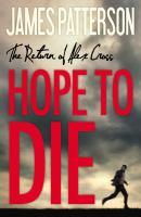 Hope to die : the return of Alex Cross