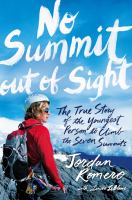 No summit out of sight : the true story of the youngest person to climb the seven summits