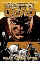 The walking dead: What comes after [Vol. 18]