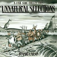 Unnatural selections : a Far side collection