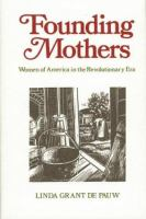 Founding mothers : women in America in the Revolutionary era