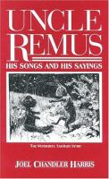 Uncle Remus, his songs and his sayings : the folk-lore of the old plantation