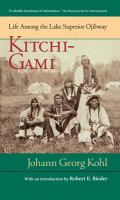 Kitchi-Gami : life among the Lake Superior Ojibway