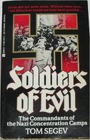 Soldiers of evil : the commandants of the Nazi concentration camps