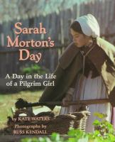 Sarah Morton's day : a day in the life of a Pilgrim girl