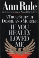 If you really loved me : a true story of desire and murder