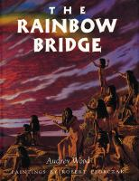 The rainbow bridge : inspired by a Chumash tale