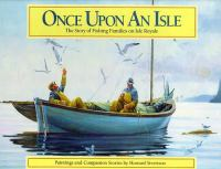 Once upon an isle : the story of fishing families on Isle Royale