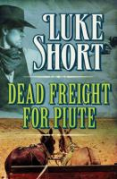 Dead freight for Piute (LARGE PRINT)