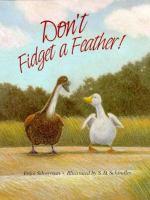 Don't fidget a feather!