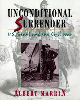 Unconditional surrender : U.S. Grant and the Civil War