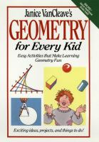 Janice VanCleave's geometry for every kid : easy activities that make learning geometry fun
