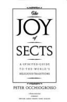 The joy of sects : a spirited guide to the world's religious traditions