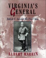 Virginia's general : Robert E. Lee and the Civil War
