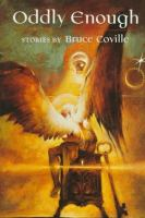 Oddly enough / stories by Bruce Coville ; illustrations by Michael Hussar.