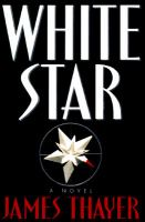 White Star : a novel