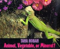 Animal, vegetable, or mineral?