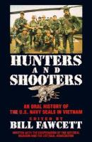 Hunters and shooters : an oral history of the U.S. Navy Seals in Vietnam