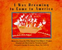 I was dreaming to come to America : memories from the Ellis Island Oral History Project