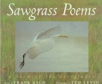Sawgrass poems : a view of the Everglades : poems