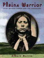Plains warrior : Chief Quanah Parker and the Comanches