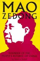 Mao Zedong : founder of the People's Republic of China