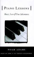 Piano lessons : music, love & true adventures