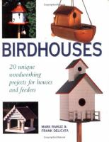 Birdhouses : 20 unique woodworking projects for the houses and feeders