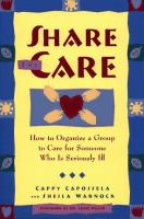 Share the care : how to organize a group to care for someone who is seriously ill
