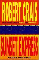 Sunset express : a Elvis Cole novel