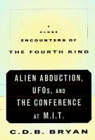 Close encounters of the fourth kind : alien abduction, UFOs, and the conference at M.I.T.