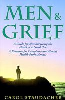 Men & grief : a guide for men surviving the death of a loved one : a resource for caregivers and mental health professionals