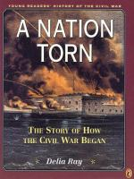 Nation torn : the story of how the Civil War began