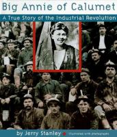 Big Annie of Calumet : a true story of the Industrial Revolution