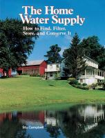 Home water supply : how to find, filter, store, and conserve it