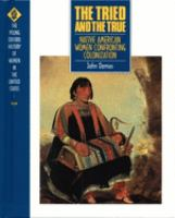 Tried and the true : Native American women confronting colonization