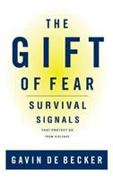 Gift of fear : survival signals that protect us from violence