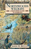 Northwoods wildlife : a watcher's guide to habitats