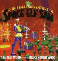 The Christmas adventure of Space Elf Sam