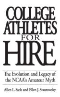 College Athletes for hire : The evolution and legacy of the NCAA's amateur myth