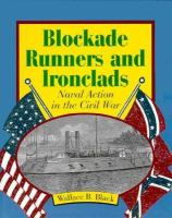 Blockade runners and Ironclads : naval action in the Civil War