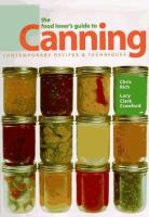 The Food lover's guide to canning : contemporary recipes & techniques