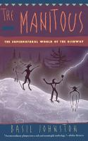 The Manitous : the supernatural world of the Ojibway