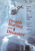 Death, Daring and Disaster : search and rescue in the national parks