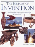 A History of Invention : from stone axes to silicon chips