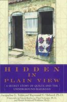 Hidden in plain view : a secret story of quilts and the underground railroad