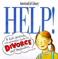 Help! a girls guide to divorce and stepfamilies
