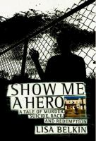 Show me a hero: a story of murder, suicide, race, and redemption