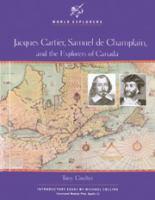 Jacques Cartier, Samuel de Champlain and the explorers of Canada
